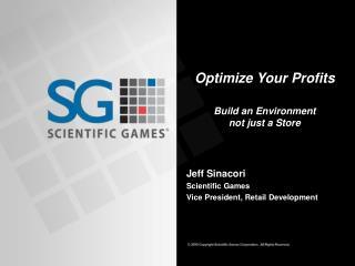 Optimize Your Profits  Build  an Environment  not  just a  Store