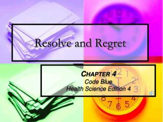 Resolve and Regret
