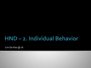 HND – 2. Individual Behavior