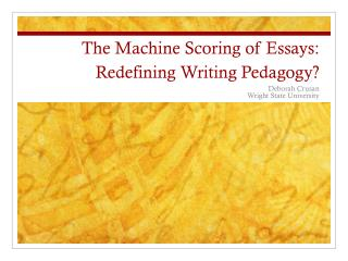 The Machine Scoring of Essays: Redefining Writing Pedagogy?