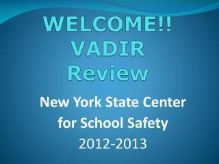 WELCOME!! VADIR  Review