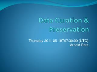 Data  Curation  & Preservation
