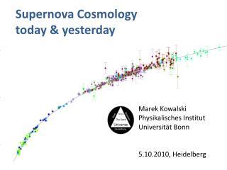 Supernova  Cosmology today  &  yesterday