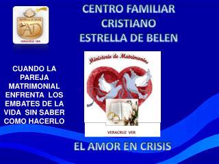 CENTRO FAMILIAR  CRISTIANO    ESTRELLA  DE BELEN