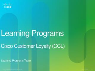 Learning Programs Cisco Customer Loyalty (CCL)