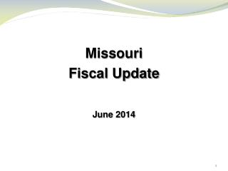 Missouri Fiscal Update June 2014