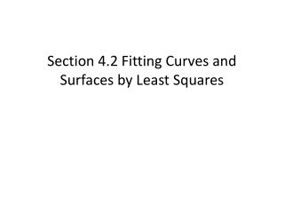 Section 4.2 Fitting Curves and Surfaces by Least  Squares