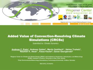 Added Value  of  Convection-Resolving Climate Simulations (CRCSs)