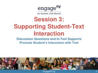 Session 3:  Supporting Student-Text Interaction