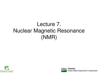 Lecture 7. Nuclear Magnetic Resonance (NMR)