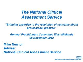 Mike Newton Adviser National Clinical Assessment  Service