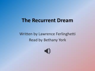 The Recurrent Dream