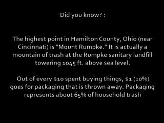 Many people spend millions of dollars trying to inform the public about recycling.
