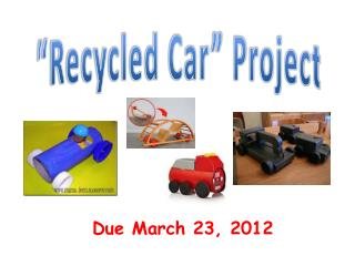"""""""Recycled Car"""" Project"""