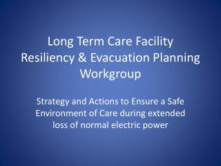 Long Term Care Facility  Resiliency & Evacuation Planning Workgroup