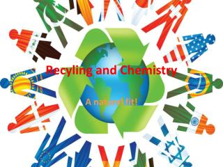 Recyling  and Chemistry