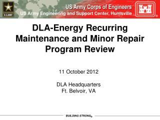 DLA-Energy Recurring Maintenance and Minor Repair Program Review