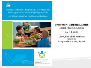 Presenter:  Barbara J. Smith Senior Program Analyst April 3, 2014
