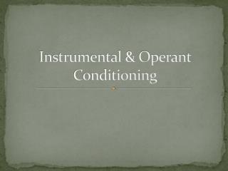 Instrumental & Operant Conditioning