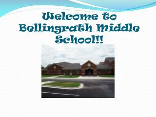 Welcome to  Bellingrath  Middle School!!