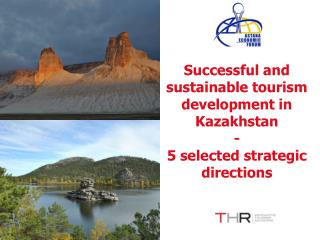 Successful and sustainable tourism development in Kazakhstan - 5 selected strategic directions