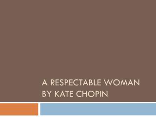 A Respectable Woman by Kate Chopin