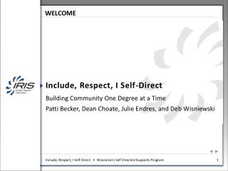 Include, Respect, I Self-Direct