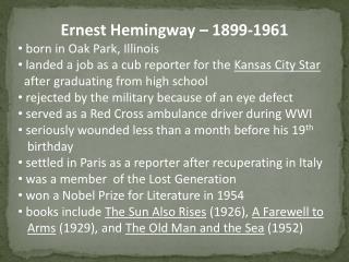 Ernest Hemingway – 1899-1961 born in Oak Park, Illinois