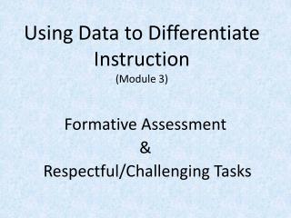 Using Data to Differentiate Instruction (Module 3)