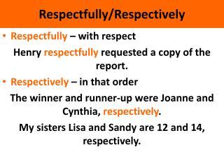 Respectfully/Respectively
