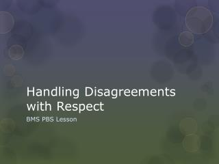 Handling Disagreements with Respect
