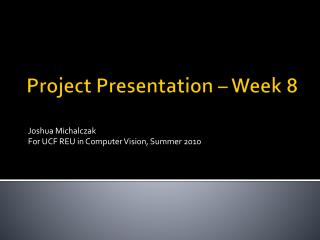Project Presentation � Week  8