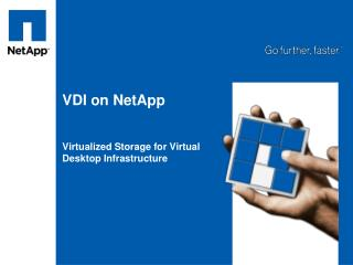 VDI on NetApp   Virtualized Storage for Virtual Desktop Infrastructure