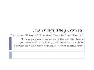 """an analysis of war effects in the things they carried by tim obrien The in the novel """"the things they carried, """" tim o'brien purposely makes the boundary between truth and fiction almost invisible the technique that o'brien uses to blend truth and fiction in his book is metafiction narrative to describe the vietnam war."""