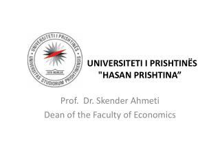 """UNIVERSITETI I PRISHTINËS                            """"HASAN PRISHTINA"""""""