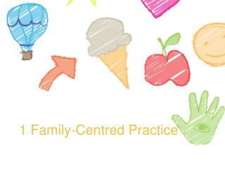 1 Family-Centred Practice