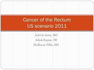 Cancer of the Rectum US scenario 2011