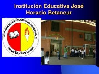 Institución Educativa José Horacio Betancur