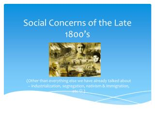 Social Concerns of the Late 1800's