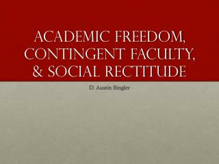 Academic Freedom, Contingent Faculty, & Social Rectitude