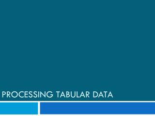 processing tabular data