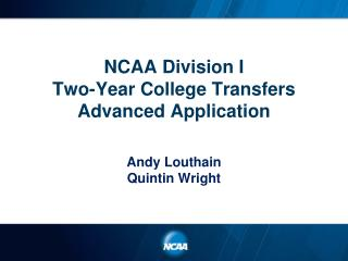NCAA Division  I  Two-Year  College Transfers  Advanced  Application