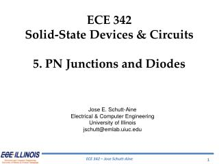 Jose E. Schutt-Aine Electrical & Computer Engineering University of Illinois