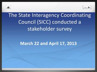The State Interagency Coordinating Council (SICC) conducted a stakeholder survey