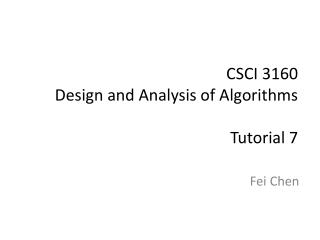 CSCI 3160  Design and Analysis of Algorithms Tutorial  7