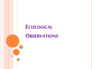 Ecological Observations