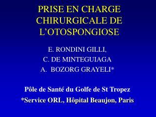 PRISE EN CHARGE CHIRURGICALE DE L OTOSPONGIOSE