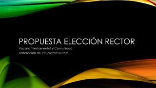Propuesta Elección Rector