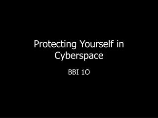 Protecting Yourself in Cyberspace