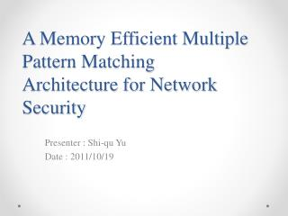 A Memory Efficient Multiple Pattern Matching  Architecture for Network Security